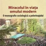 """Valentin-Lucian Beloiu – """"Miracolul in viata omului modern. O monografie sociologica a pelerinajului"""""""
