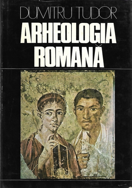 Dumitru_Tudor_Arheologia_romana